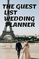 THE GUEST LIST WEDDING PLANNER: Notebook. Diary (110 Pages, The Guest List Wedding Planner, 6x9) (Log)