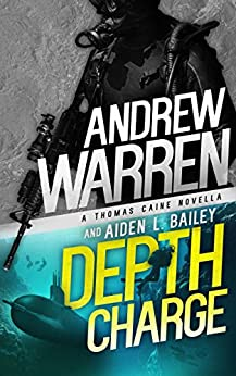 Depth Charge (Caine: Rapid Fire Book 4) by [Warren, Andrew, Bailey, Aiden L.]