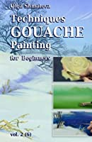 Techniques Gouache Painting for Beginners