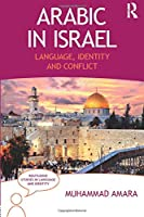 Arabic in Israel (Routledge Studies in Language and Identity)