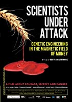 Scientists Under Attack: Genetic Engineering in the Magnetic Field of Money [DVD]
