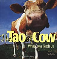 The Tao of Cow: What Cows Teach Us (Country Life)
