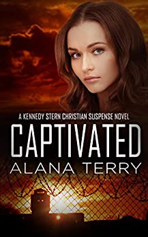 Captivated (A Kennedy Stern Christian Suspense Novel Book 9) by [Terry, Alana]