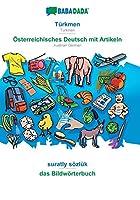 BABADADA, Tuerkmen - Oesterreichisches Deutsch mit Artikeln, suratly soezluek - das Bildwoerterbuch: Turkmen - Austrian German, visual dictionary