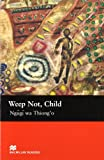 Weep Not, Child: Upper (Macmillan Readers)