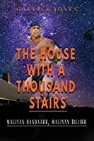 The House with a Thousand Stairs