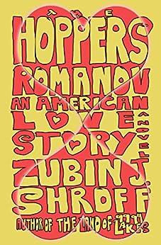 The Hoppers Romanov (An American Love Story): A Novel by [Shroff, Zubin J.]