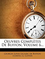 Oeuvres Completes de Buffon, Volume 6...