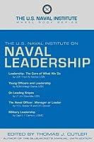 The U.S. Naval Institute on Naval Leadership (U.S. Naval Institute Wheel)