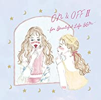 ON&OFF Ⅱ -for Beautiful Life BGM-