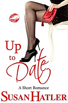 Up to Date (Better Date than Never Series Book 8) by [Hatler, Susan]