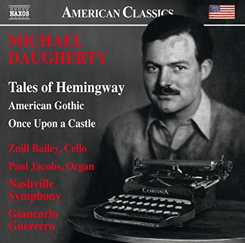 Michael Daugherty: Tales of Hemingway, American Gothic & Once upon a Castle