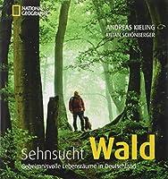Sehnsucht Wald: Geheimnisvolle Lebensraeume in Deutschland
