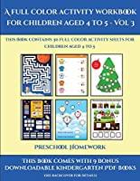Preschool Homework (A full color activity workbook for children aged 4 to 5 - Vol 3): This book contains 30 full color activity sheets for children aged 4 to 5