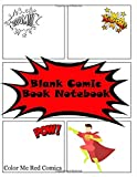 Blank Comic Book Notebook: Draw your Own Comics without Conversation Bubbles - Art Sketch Books for Kids and Adults- Unleash Comic Book Creativity with Variety of Templates- Notebook Size 8.5x11, 135 pages, Paperback