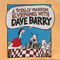 Totally Random Evening With Dave Barry