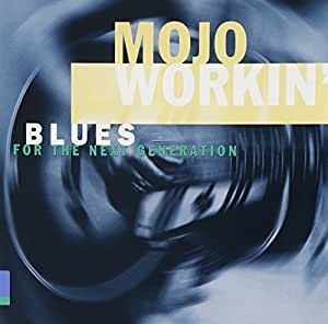 Mojo Workin: Blues for Next Generation