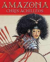 Amazona by Chris Achilleos(2004-11-01)