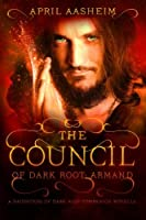 The Council of Dark Root Armand (Daughters of Dark Root)