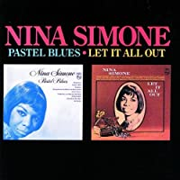 Pastel Blues/Let It All Out by Nina Simone (2005-12-20)