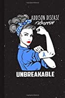 Addison disease Warrior Unbreakable: Addison disease Awareness Gifts Blank Lined Notebook Support Present For Men Women Blue Ribbon Awareness Month / Day Journal for Him Her