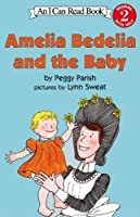 Amelia Bedelia And The Baby (I Can Read Books: Level 2)