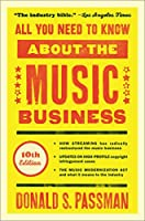 All You Need to Know About the Music Business: 10th Edition