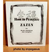 How to Practice Zazen