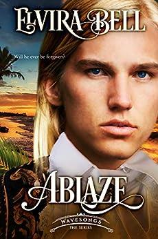 Ablaze (Wavesongs Book 3) by [Bell, Elvira]