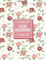 Client Record Book: Client Profile & Activity Log Book, Customer Number, Information, Date, Activity, Amount, Log Book Keep Track Your Customer Tracker Book For Salons, Nail, Hair Stylists, Barbers, Event Planner