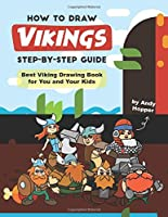 How to Draw Vikings Step-by-Step Guide: Best Viking Drawing Book for You and Your Kids
