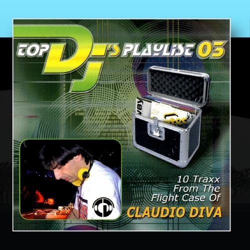 Top DJ's Playlist 03 - Claudio Diva