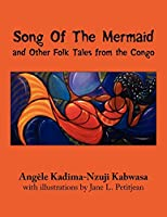 Song Of The Mermaid: And Other Folk Tales from the Congo