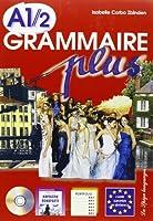 Grammaire Plus: Cahier A1/2 + CD