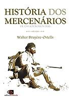 História dos Mercenários. De 1789 aos Nossos Dias (Em Portuguese do Brasil)