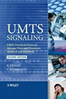 UMTS Signaling: UMTS Interfaces, Protocols, Message Flows and Procedures Analyzed and Explained by Ralf Kreher Torsten R?edebusch(2007-03-19)