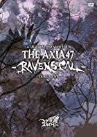 47都道府県 ONEMAN TOUR 『THE AXIA47 -RAVENS CALL-』~DOCUMENT~【初回限定盤】 [DVD](在庫あり。)