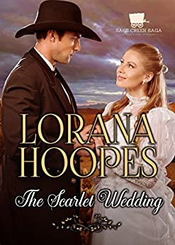 The Scarlet Wedding: A Christian Historical Western Romance (Sage Creek Saga Book 1) by [Hoopes, Lorana]