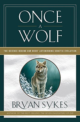 Once a Wolf: The Science Behind Our Dogs? Astonishing Genetic Evolution