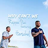 Why Can't We (feat. Herschel)