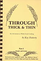 Through Thick and Thin: An Adventure in Whole Food Cooking (Spiral)