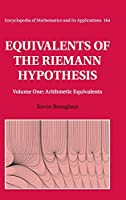 Equivalents of the Riemann Hypothesis: Volume 1, Arithmetic Equivalents (Encyclopedia of Mathematics and its Applications)
