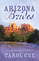 Arizona Brides: Three New Loves Blossom in the Old West