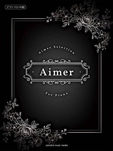 ピアノソロ Aimer Selection for Pian...