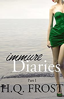 Immure Diaries-Part I by [Frost, H.Q.]