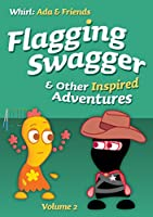 Flagging Swagger & Other Inspired Adventures [DVD] [Import]