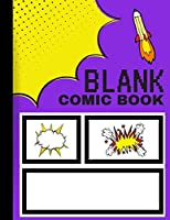 Blank Comic Book: Create Your Own Comics