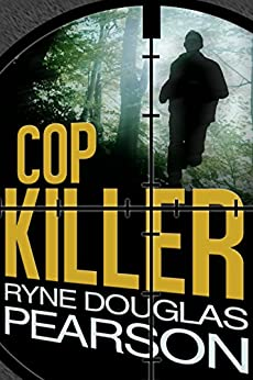 Cop Killer (A District One Thriller Book 1) by [Pearson, Ryne Douglas]