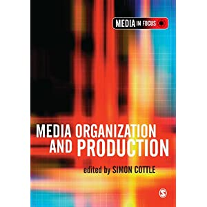 Media Organization and Production (The Media in Focus series)