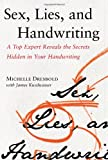 Sex, Lies, and Handwriting: A Top Expert Reveals the Secrets Hidden in Your Handwriting 画像